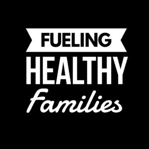Fueling Healthy Families
